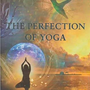 The Perfection of Yoga
